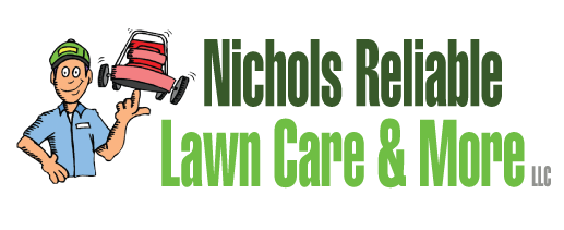Nichols Reliable Lawn care & More