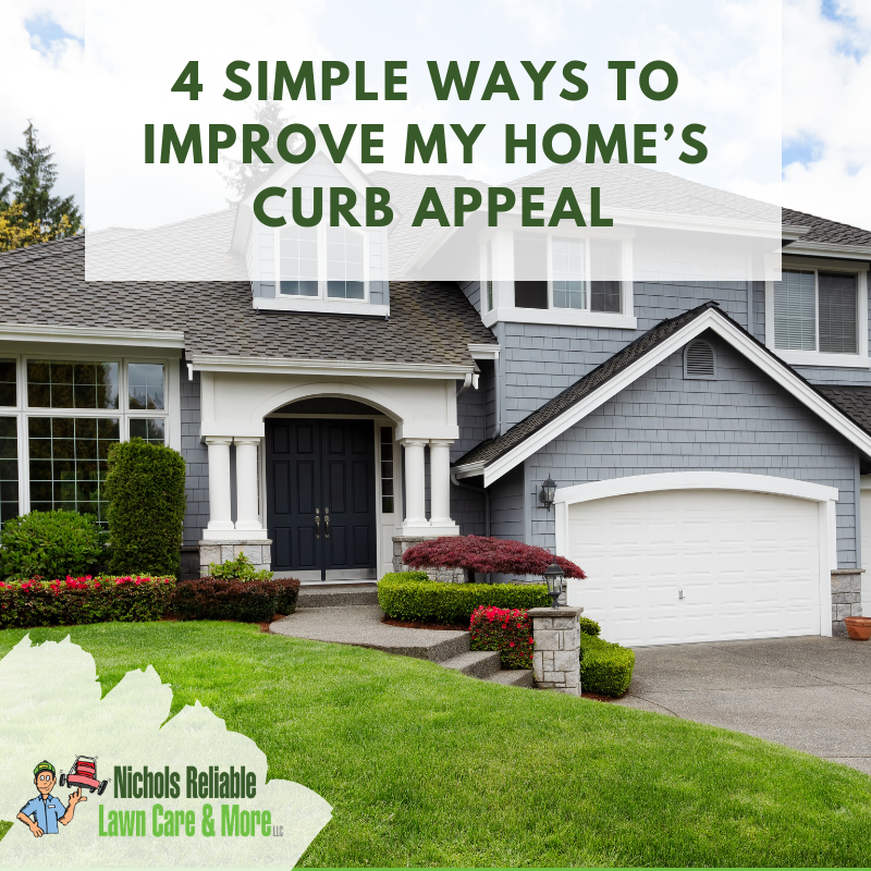 curb appeal, home ownership, lawn care, home improvement, nichols reliable